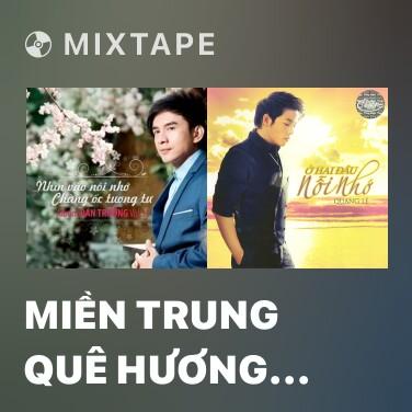Mixtape Miền Trung Quê Hương Tôi - Various Artists
