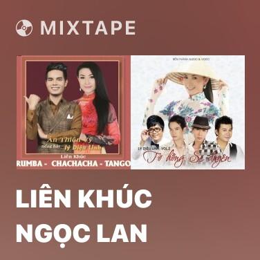 Mixtape Liên Khúc Ngọc Lan - Various Artists
