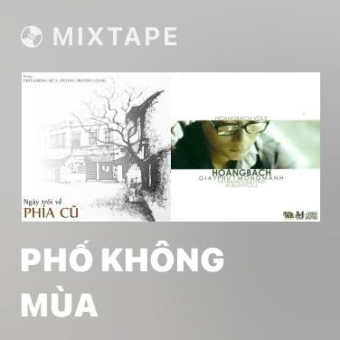 Mixtape Phố Không Mùa - Various Artists