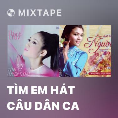Radio Tìm Em Hát Câu Dân Ca - Various Artists