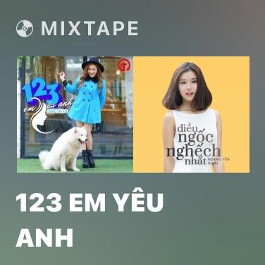 Mixtape 123 Em Yêu Anh - Various Artists