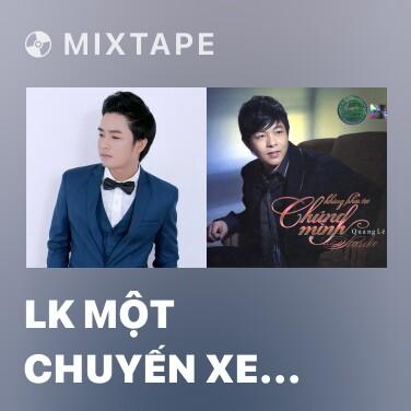 Mixtape LK Một Chuyến Xe Hoa - Vì Trong Nghịch Cảnh - Various Artists
