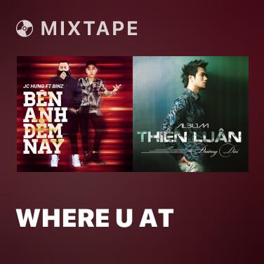 Radio Where U At (Progressive House Remix) - Various Artists