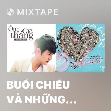 Mixtape Buổi Chiều Và Những Mảnh Vỡ - Various Artists
