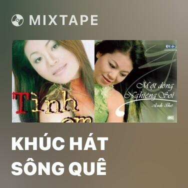 Mixtape Khúc Hát Sông Quê - Various Artists