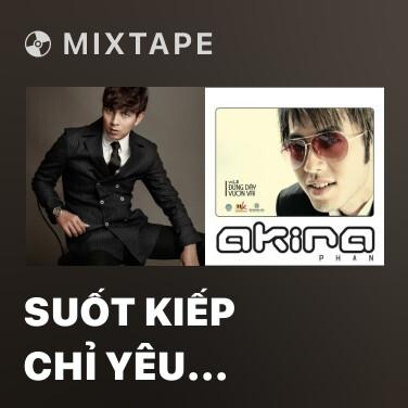 Mixtape Suốt Kiếp Chỉ Yêu Mình Em Beat - Various Artists
