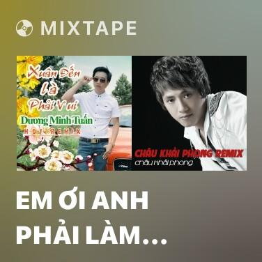 Radio Em Ơi Anh Phải Làm Sao (Remix) - Various Artists