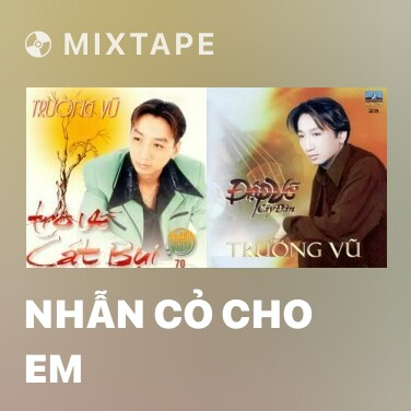 Mixtape Nhẫn Cỏ Cho Em - Various Artists