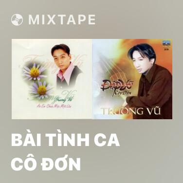 Mixtape Bài Tình Ca Cô Đơn - Various Artists
