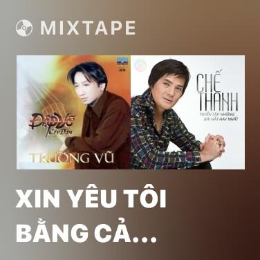 Radio Xin Yêu Tôi Bằng Cả Tình Người - Various Artists