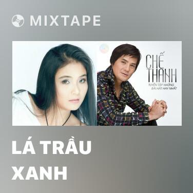 Mixtape Lá Trầu Xanh - Various Artists