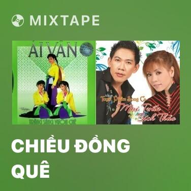 Mixtape Chiều Đồng Quê - Various Artists