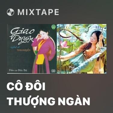 Mixtape Cô Đôi Thượng Ngàn - Various Artists