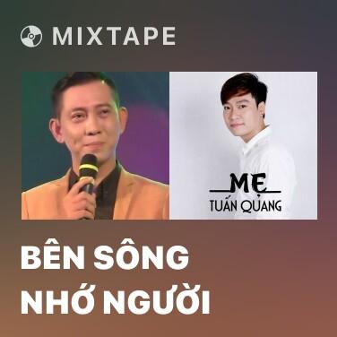 Mixtape Bên Sông Nhớ Người - Various Artists
