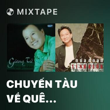 Mixtape Chuyến Tàu Về Quê Ngoại - Various Artists
