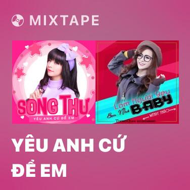 Mixtape Yêu Anh Cứ Để Em - Various Artists