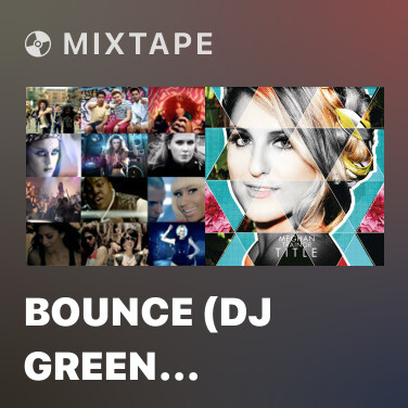 Mixtape Bounce (DJ Green Lantern's Trap Remix) - Various Artists