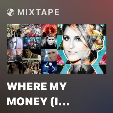 Radio Where My Money (I Need That) - Various Artists