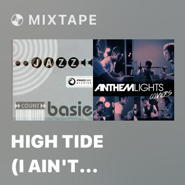 Mixtape High Tide (I Ain't Mad At You) - Various Artists