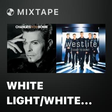 Mixtape White Light/White Heat (ChangesNowBowie Version) - Various Artists