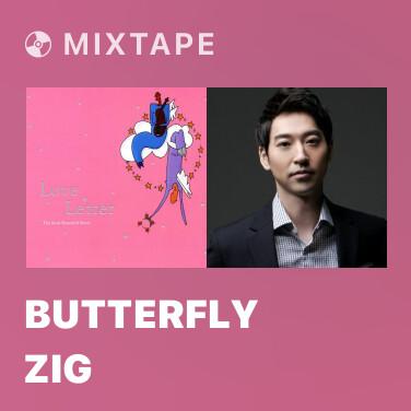 Mixtape Butterfly Zig -