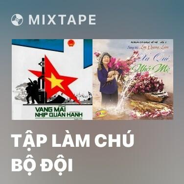 Mixtape Tập Làm Chú Bộ Đội - Various Artists
