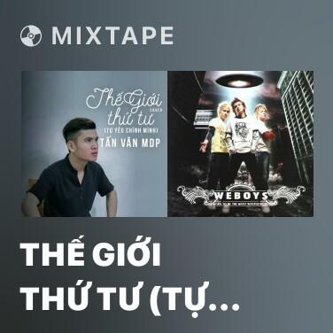 Radio Thế Giới Thứ Tư (Tự Yêu Chính Mình) (Cover) - Various Artists