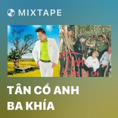 Mixtape Tân Cổ Anh Ba Khía - Various Artists
