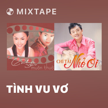 Mixtape Tình Vu Vơ - Various Artists