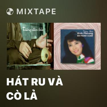 Mixtape Hát Ru Và Cò Lả - Various Artists