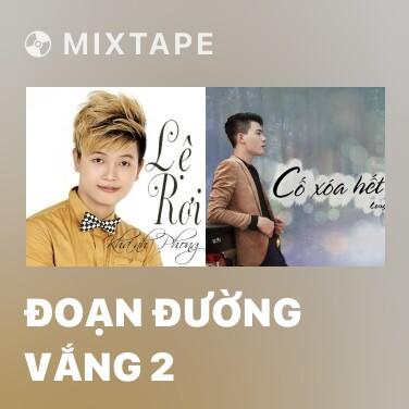 Mixtape Đoạn Đường Vắng 2