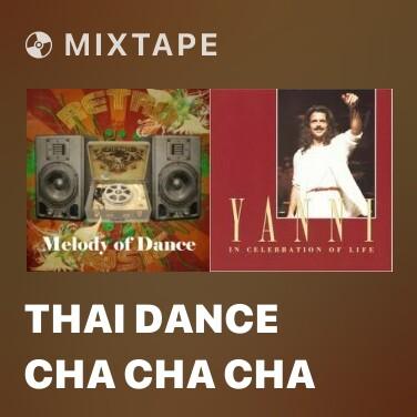 Mixtape Thai Dance Cha Cha Cha - Various Artists