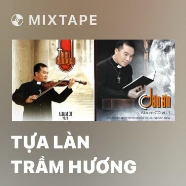 Mixtape Tựa Làn Trầm Hương - Various Artists
