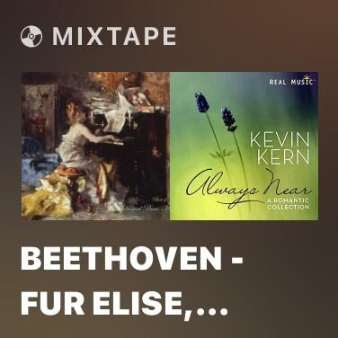 Mixtape Beethoven - Fur Elise, Woo. 59 - Various Artists