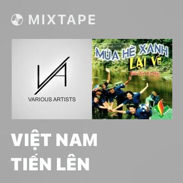 Mixtape Việt Nam Tiến Lên - Various Artists