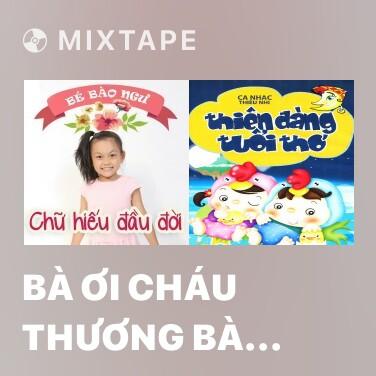 Mixtape Bà Ơi Cháu Thương Bà Lắm - Various Artists