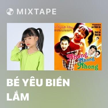 Mixtape Bé Yêu Biển Lắm - Various Artists