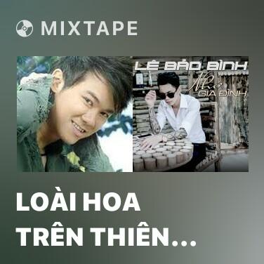 Mixtape Loài Hoa Trên Thiên Đường - Various Artists