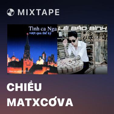 Mixtape Chiều Matxcơva - Various Artists