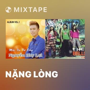 Mixtape Nặng Lòng - Various Artists