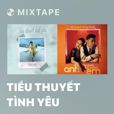 Mixtape Tiểu Thuyết Tình Yêu