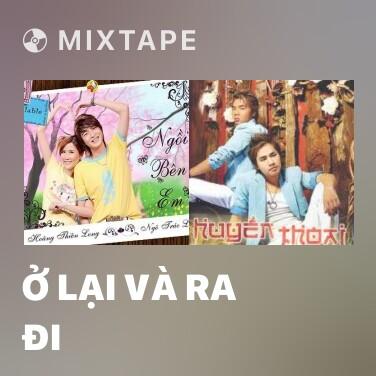 Mixtape Ở Lại Và Ra Đi - Various Artists