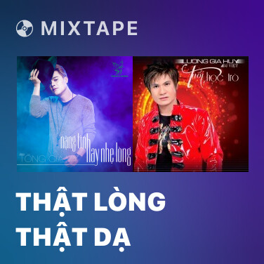 Mixtape Thật Lòng Thật Dạ - Various Artists
