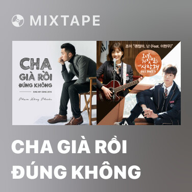 Mixtape Cha Già Rồi Đúng Không - Various Artists