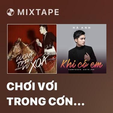 Mixtape Chơi Vơi Trong Cơn Đau - Various Artists