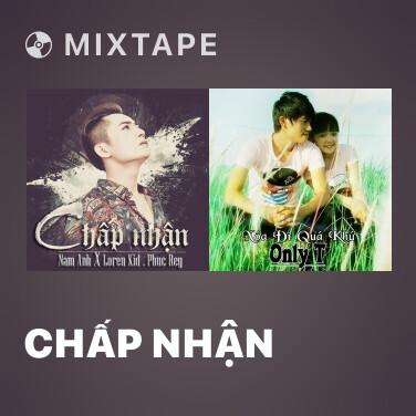 Mixtape Chấp Nhận - Various Artists