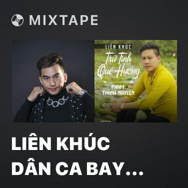 Radio Liên Khúc Dân Ca Bay 2 (Remix) - Various Artists