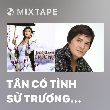 Mixtape Tân Cổ Tình Sử Trương Chi - Various Artists