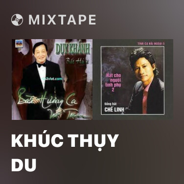 Mixtape Khúc Thụy Du - Various Artists