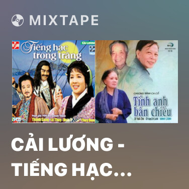 Mixtape Cải Lương - Tiếng Hạc Trong Trăng 1 - Various Artists